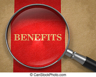 Benefits - Magnifying Glass on Old Paper. - Benefits through...