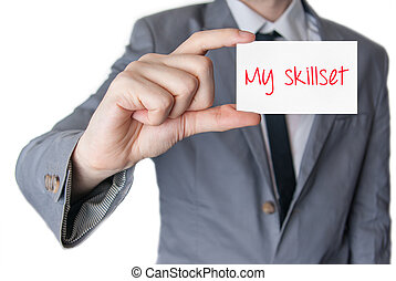 My skillset Businessman holding business card - My skillset...