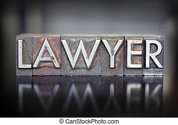 Lawyer Letterpress - The word LAWYER written in vintage lead...