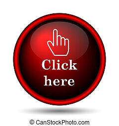 Click here icon Internet button on white background