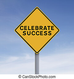 Celebrate Success - A conceptual road sign indicating...