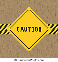 Caution sign on wood pattern background
