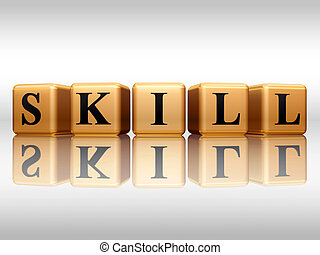skill with reflection - 3d golden cubes with text - skill,...