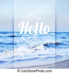 Summer Sea Background with Lettering Say Hello to Summer...