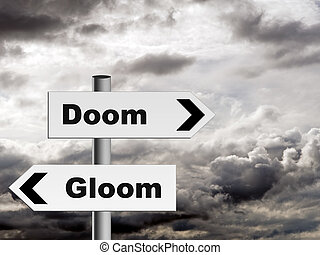 Doom and gloom - pessimist outlook on life etc. - Financial...