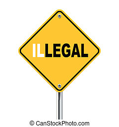 3d illustration of yellow roadsign of legal illegal isolated...