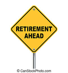 3d illustration of road sign of retirement ahead