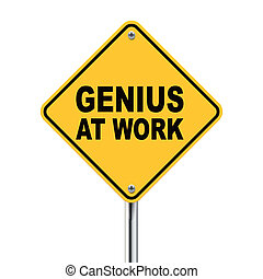 3d yellow road sign of genius at work isolated on white...