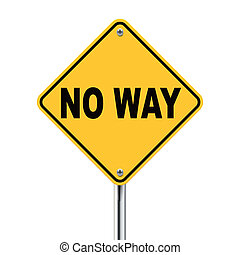 3d illustration of yellow roadsign of no way isolated on...