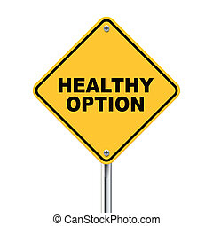 3d illustration of yellow roadsign of healthy option...