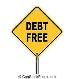 3d illustration of yellow roadsign of debt free isolated on...