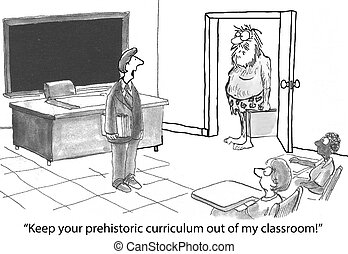 "Out of date curriculum - ""Keep your prehistoric curriculum..."