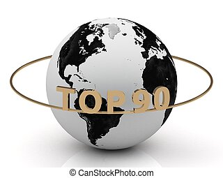 TOP90 golden letters on a gold ring around the earth on...