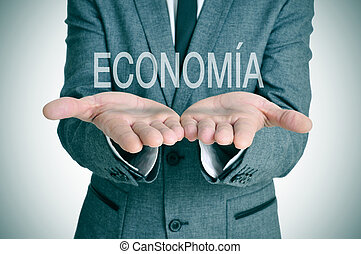 economia, economy in spanish - a businessman with the word...