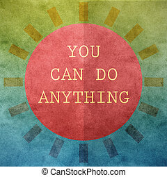 Inspirational - life quote. Inspirational quote on abstract...
