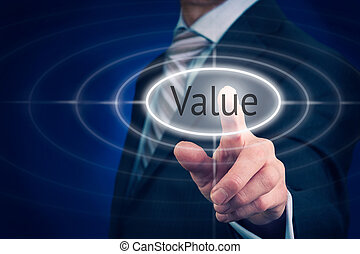 Value concept - Businessman pressing a value concept button