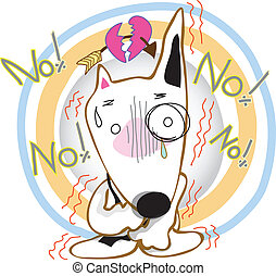 Dog Bull Terrier broken heart to said No no no