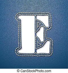 Denim jeans letter E