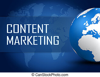 Content Marketing concept with globe on blue world map...