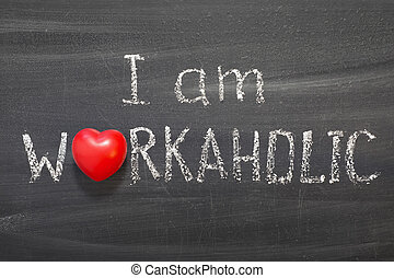 workaholic - I am workaholic phrase handwritten on...