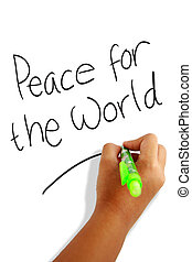 Peace for the World - Girls hand holding a pen writing Peace...