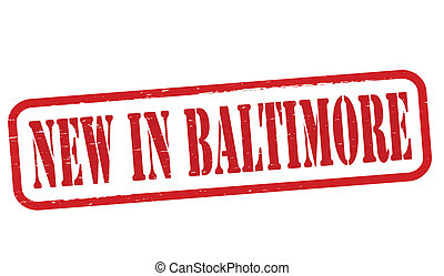 New in Baltimore - Stamp with text new in Baltimore inside,...