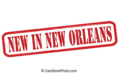 New in New Orleans - Stamp with text new in New Orleans...
