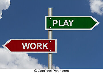 Work versus Play - Red and Green street signs with blue sky...