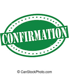 Confirmation - Stamp with word confirmation inside, vector...