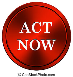 Act now icon - Red metallic round icon on white background