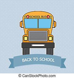 School bus - Card Back to school. School bus