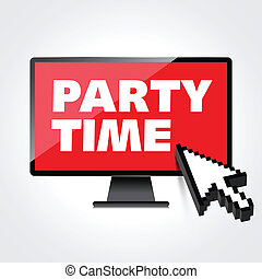 Party time words display on High-quality computer display,...