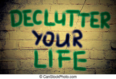 Declutter Your Life Concept