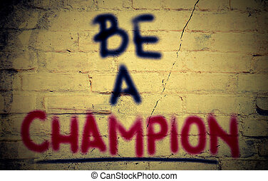 Be A Champion Concept