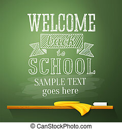 Welcome back to school message on the chalkboard with place...