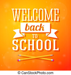 Welcome back to school greeting card with crossed pencils on bright positive background. Vector