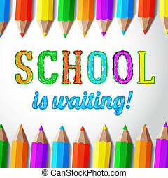School is waiting - hand drawn lettering with pencils. Vector.