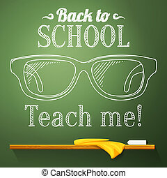 Nerd glasses on the chalkboard with back to school greeting....