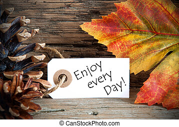 Autumn Label with Enjoy every Day - An Autumn Label with the...