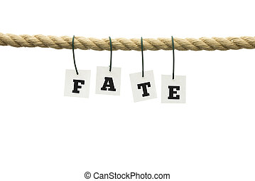 Fate - Word - Fate - suspended from a rope with each...