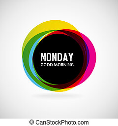 Monday - Good Morning Monday on blur background