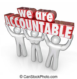 We Are Accountable Team Lifting Words Taking Responsibility...