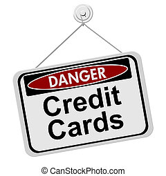 Dangers of having Credit Cards, A red and black danger sign...