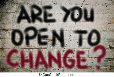 Are You Open To Change Concept