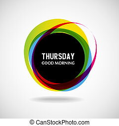 Thursday - Good Morning Thursday Abstract background Vector...