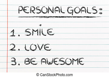 list of personal goals: smile, love and be awesome