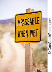 Impassable when wet Sign - Impassable when wet Warning Sign
