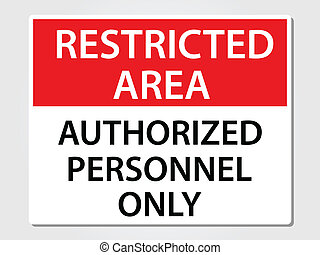 Authorized Personnel Sign - Authorized Personnel Only...
