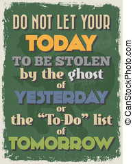 Retro Vintage Motivational Quote Poster. Do Not Let Your...