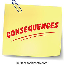 Vector consequences message - Vector illustration of...